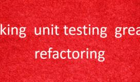 Making Unit Testing Great Again: Refactoring